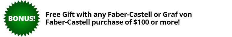 Free Gift with any Faber-Castell or Graf von Faber-Castell purchase of $100 or more!