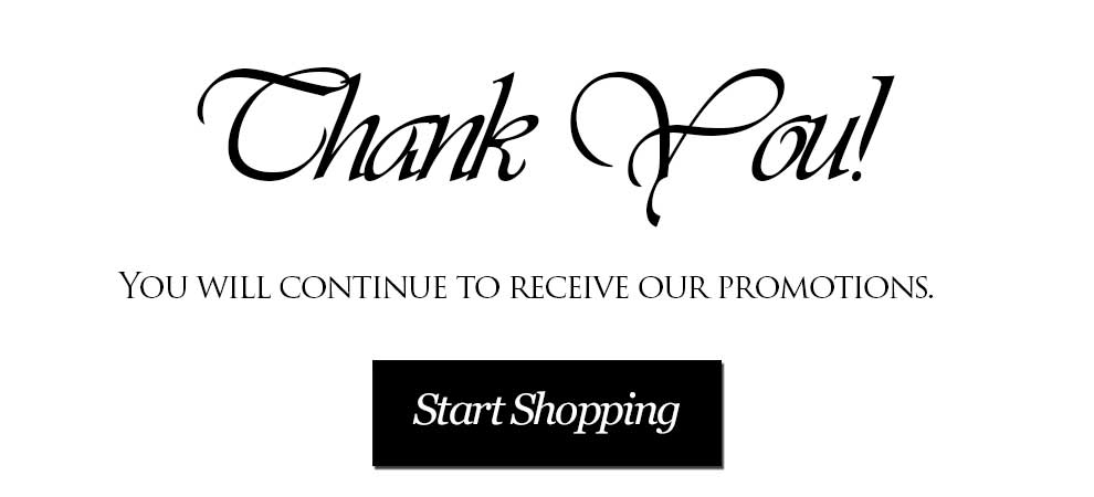 Thank You! You will continue to receive our promotions